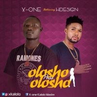 Music: X-One Ft. Hdesign – Olosho Pass Olosho