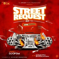 HOTMIX!: DJ OP Dot - Street Request 2.0 Mix (April Edition)