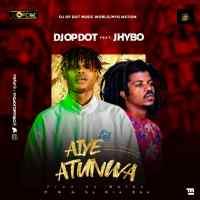 HOTBANG!: DJ OP Dot Ft. Jhybo - Aiye Atunwa
