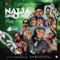 HOTMIX: DJ OP Dot - Naija Unlocked Party Mix