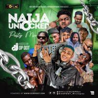HOTMIX: DJ OP Dot - Naija Unlocked Party Mix