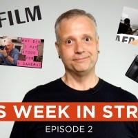 This Week In Street Episode 2 - Fuji Firmware Updates, Kodak Factory Tour And More!