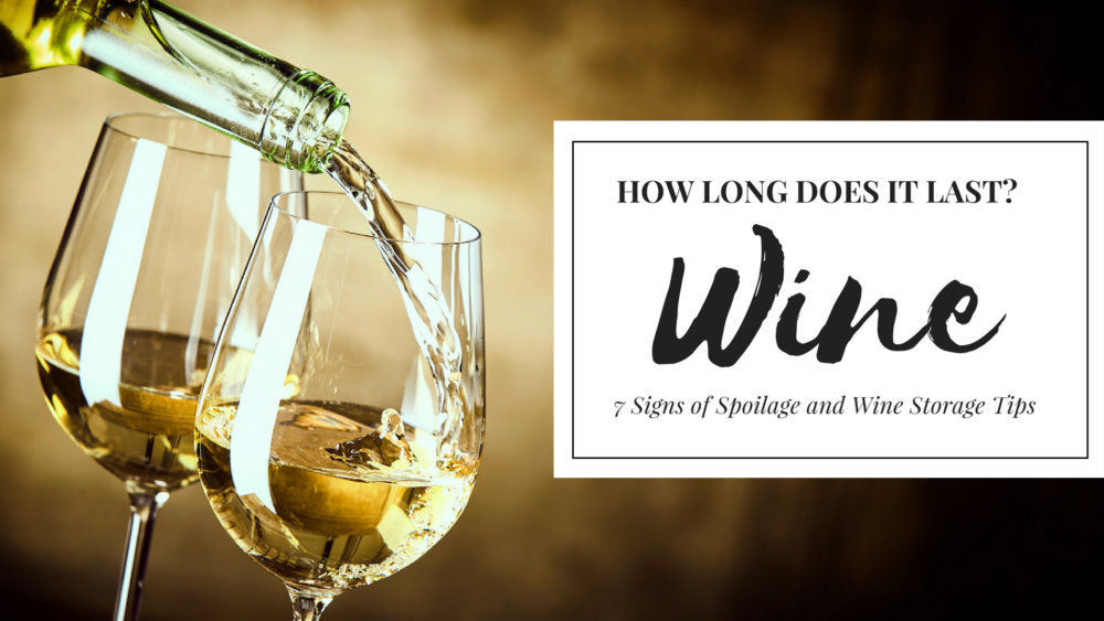 How Long Does Wine Last 7 Signs Of Spoilage And Wine Storage Tips
