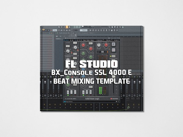Streetz Myestro - FL Studio - BX_Console SSL 4000 E Beat Mixing Template