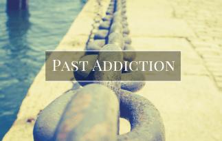 Past Addiction