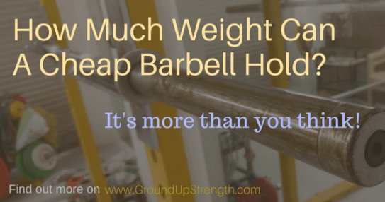 how much can a cheap barbell handle?