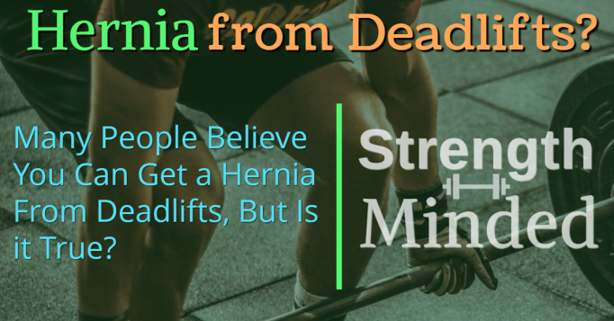 Hernia from deadlifts?