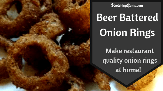 Beer Battered Onion Rings Stretching Cents