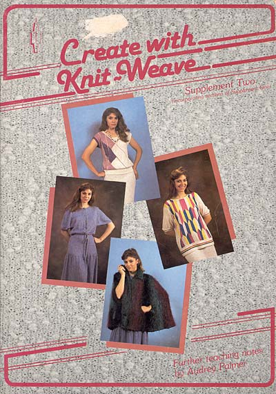 Audrey Palmer, Create With Knitweave, Supplement Two