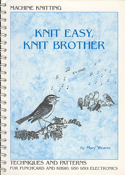 Mary Weaver, Knit easy, Knit Brother