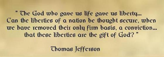 Thomas Jefferson God gave life and liberty