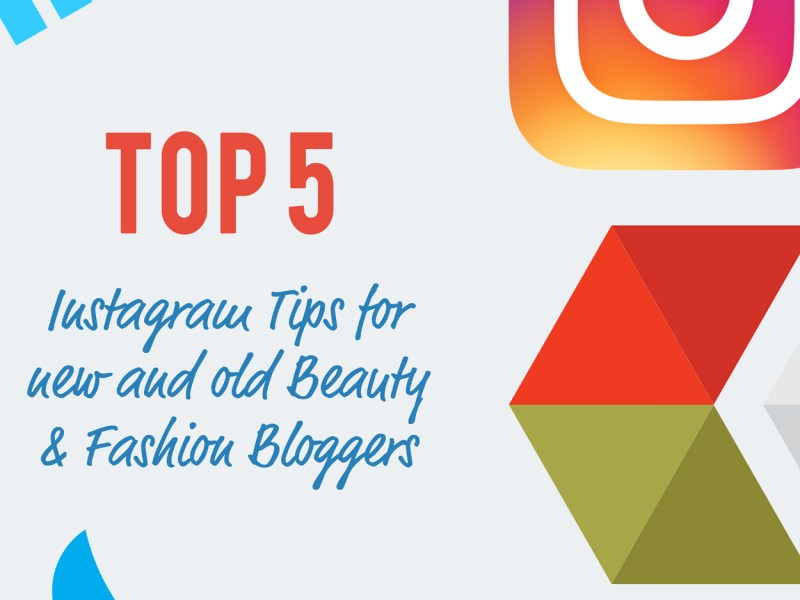 Top 5 Instagram Tips for Bloggers