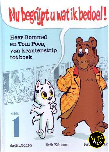 Nu begrijpt u wat ik bedoel 1 Heer Bommel en Tom Poes van krantenstrip tot boek
