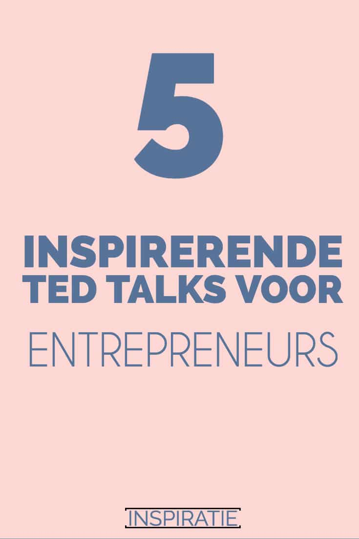 Inspirerende ted talks ondernemer