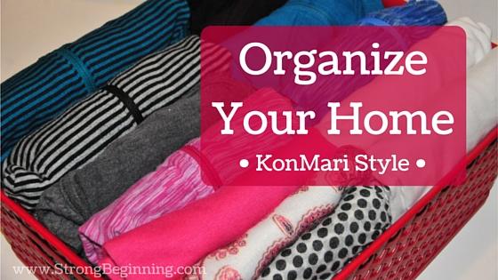 Organize Your Home – KonMari Style
