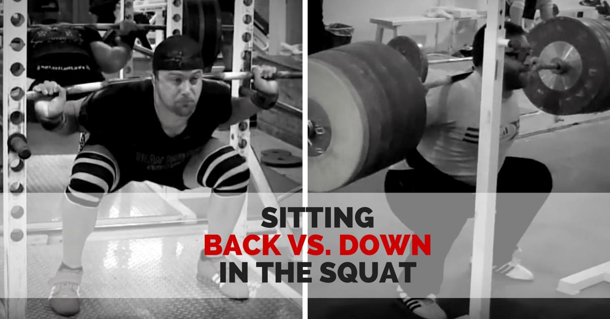 Sitting Back vs. Down in the Squat