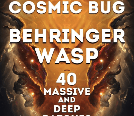 Behringer WASP Deluxe - Cosmic Bug 40 massive patches Launch