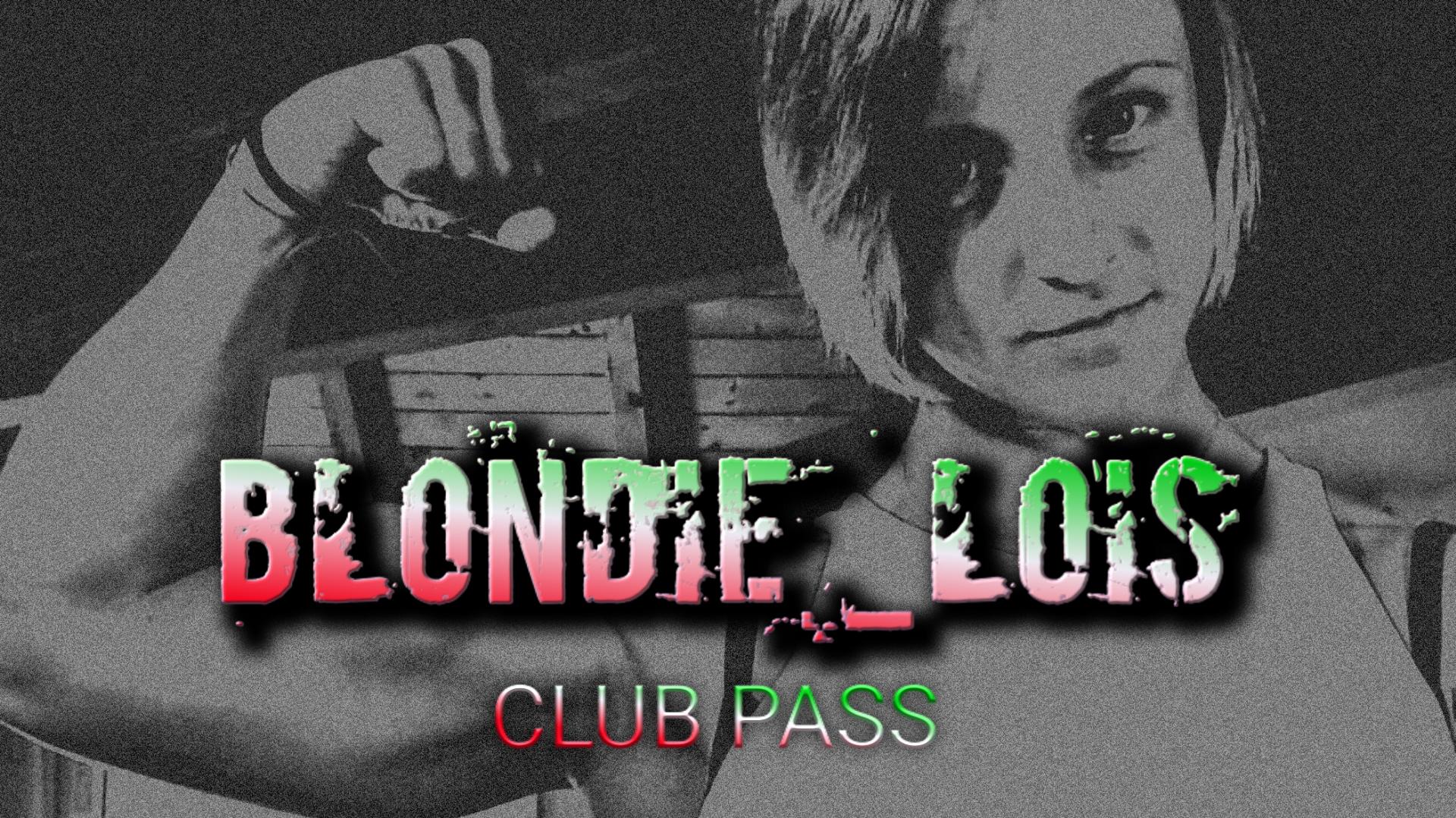 Blondie_lois Club Pass