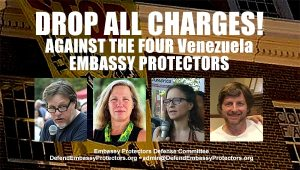 Venezuelan Embassy Protectors - An epic act of resistance and a show trial of our times
