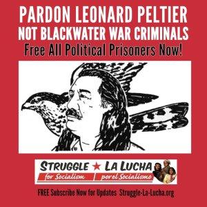 Pardon Leonard Peltier, not Blackwater war criminals