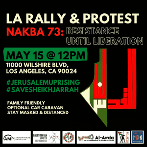 Los Angeles: Nakba 73 - Resistance Until Liberation, May 15