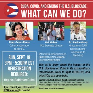 Cuba, COVID, and Ending the U.S. Blockade: What can we do? Sept. 19