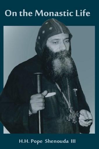 On the Monastic Life: St Shenouda Press- Coptic Orthodox Store