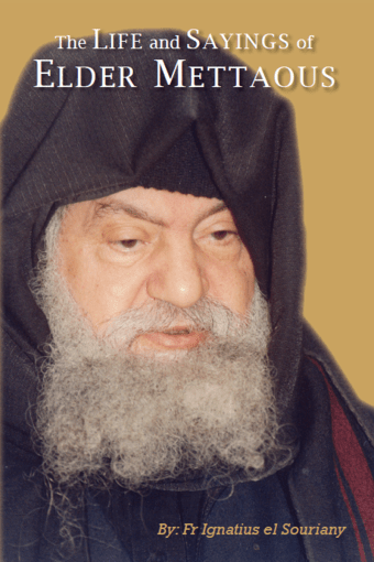 The Life & Sayings Of Elder Mettaous - St Shenouda Monastery Publications