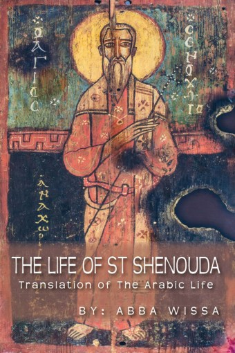 The Life Of St Shenouda - St Shenouda Monastery Publications Store