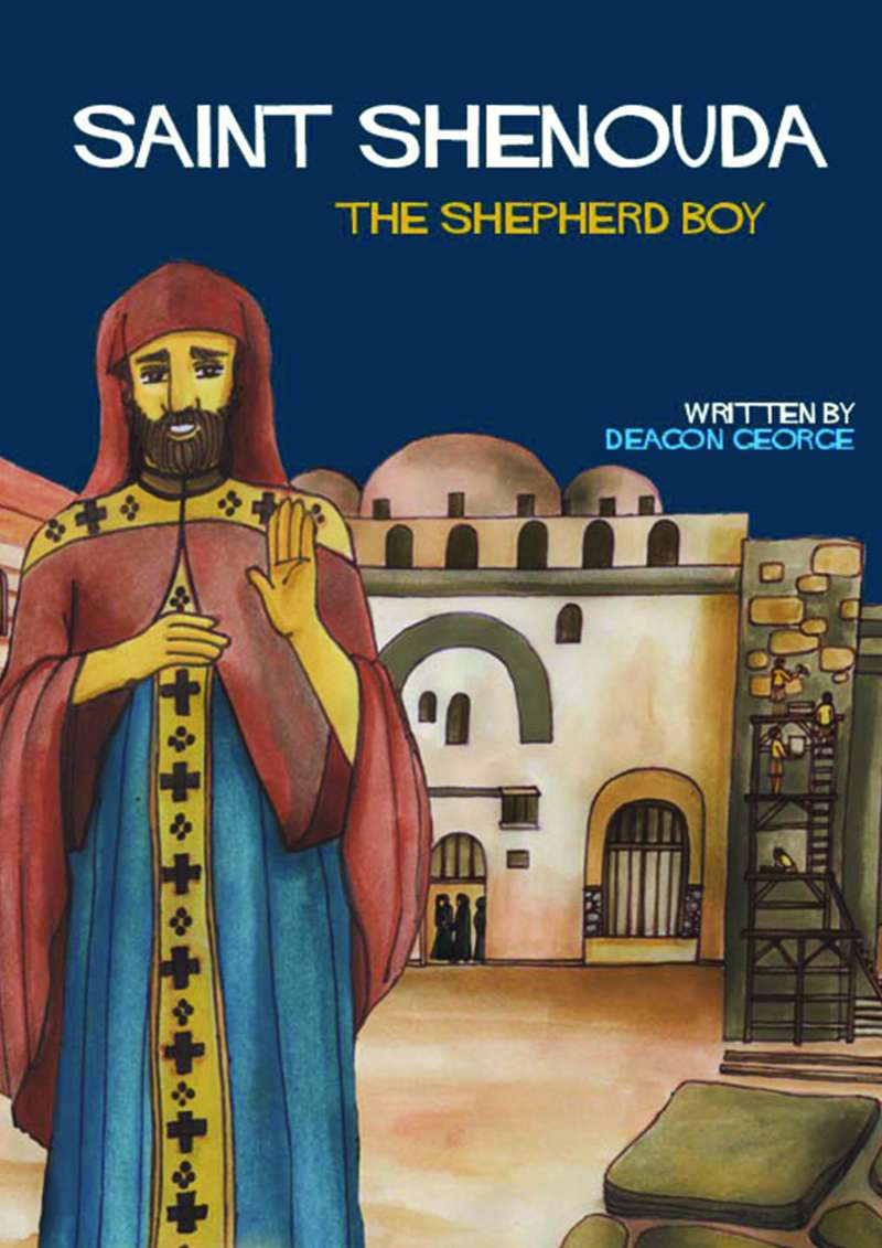 Saint Shenouda The Shepherd Boy: St Shenouda Press- Coptic Orthodox Store