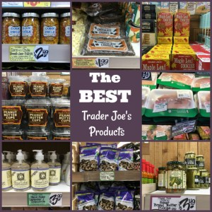 Best Trader Joe's Products – All of my favorites!