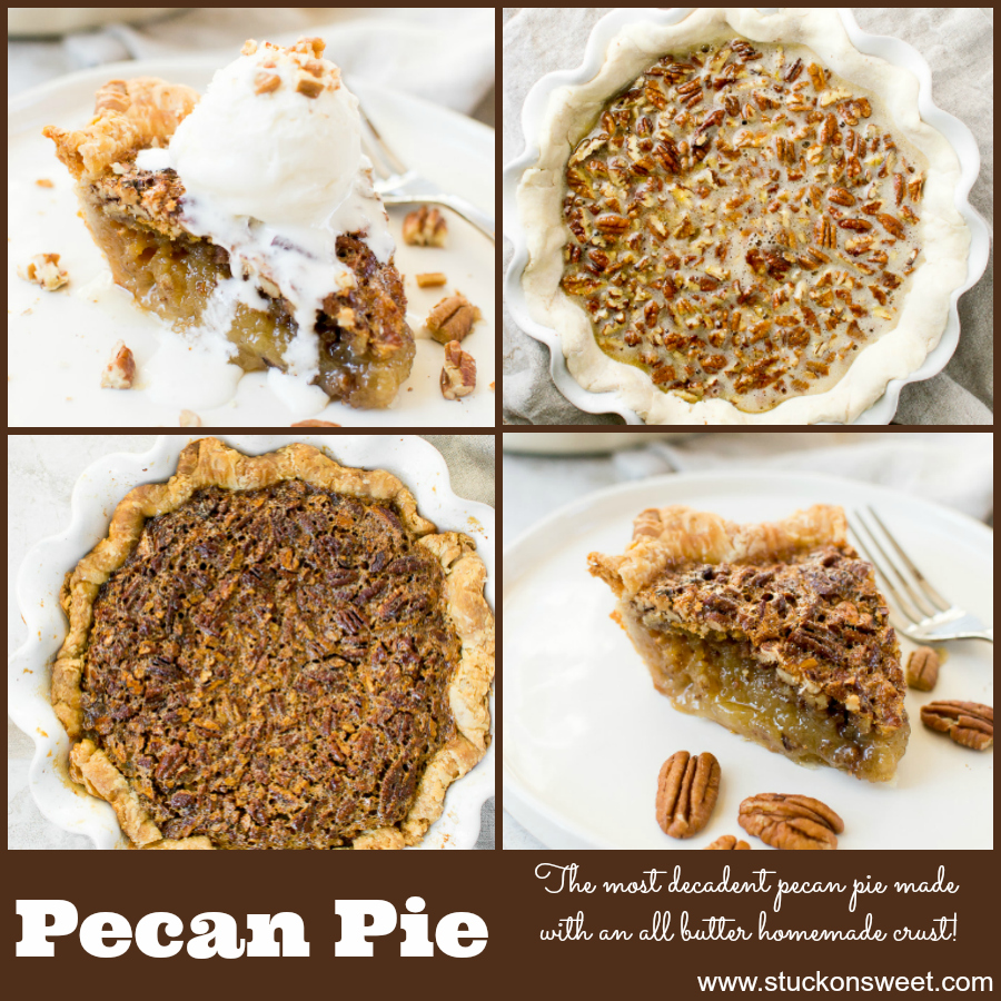 The best pecan pie recipe out there made with an all butter pie crust! #stuckonsweet #pie #recipe #thanksgiving