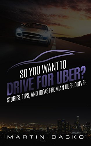 So You Want to Drive for Uber Cover