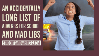 Read more about the article An accidentally long list of adverbs for school and mad libs