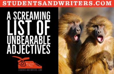 Read more about the article A Screaming List of Unbearable Adjectives