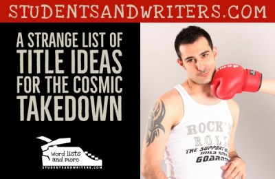 A Strange List of Funny Title Ideas for the Cosmic Takedown