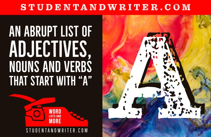 """An Abrupt List of Adjectives, Nouns and Verbs that Start with """"A"""""""