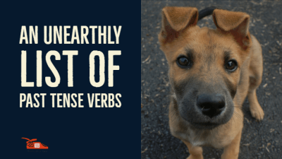 Read more about the article An unearthly list of past tense verbs