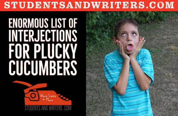 Enormous list of interjections for plucky cucumbers