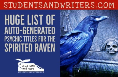 Read more about the article Huge List of Auto-Generated Psychic Titles for the Spirited Raven