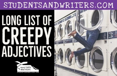 Long List of Creepy Adjectives