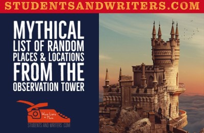 Mythical List of Random Places & Locations from the observation tower