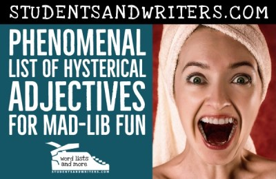 Phenomenal List of Hysterical Adjectives for Mad-lib Fun