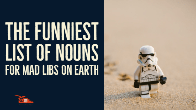 Read more about the article The funniest list of nouns for mad libs on Earth