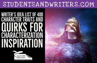 Read more about the article Writer's Idea list of 400 Character Traits and Quirks for Characterization Inspiration