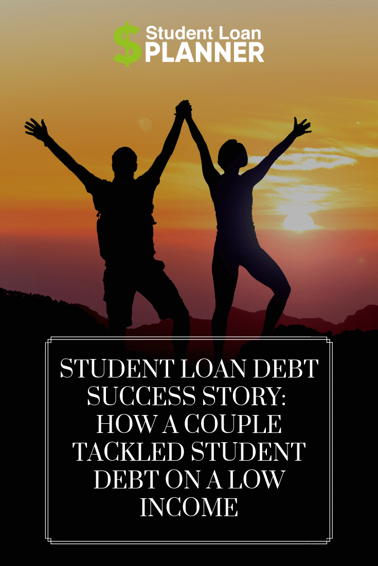 Student Loan Debt Success Story: How a Couple Tackled Student Debt on a Low Income