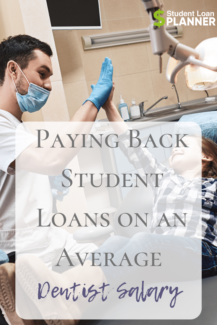 Paying Back Student Loans on an Average Dentist Salary