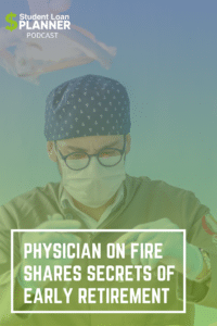 Episode 49: Physician on FIRE Shares Secrets of Early Retirement