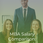 MBA Salary Comparison: Is It Worth the Debt?