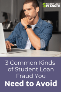 Avoid These 3 Types of Student Loan Fraud